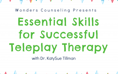 Essential Skills for Successful Tele-Play Therapy
