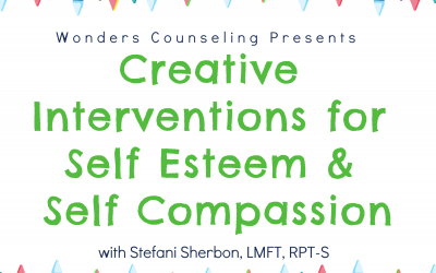 Creative & Simple Interventions for Self-Esteem and Self-Compassion